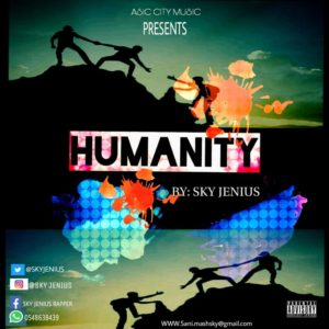 Sky Genius – Humanity(Prod by KonnectBeatz)