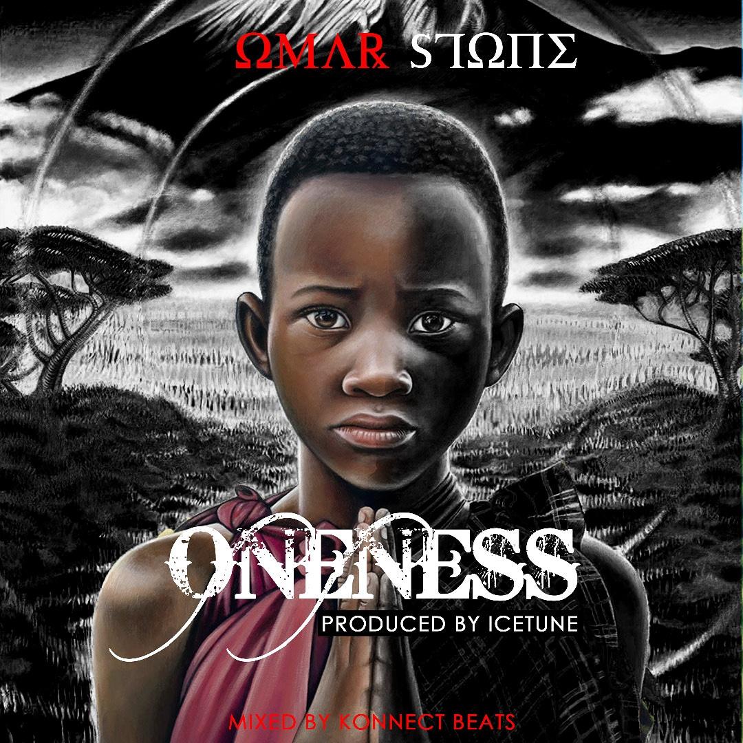 Omar Stone – Oneness (Mixed by KonnectBeatz)