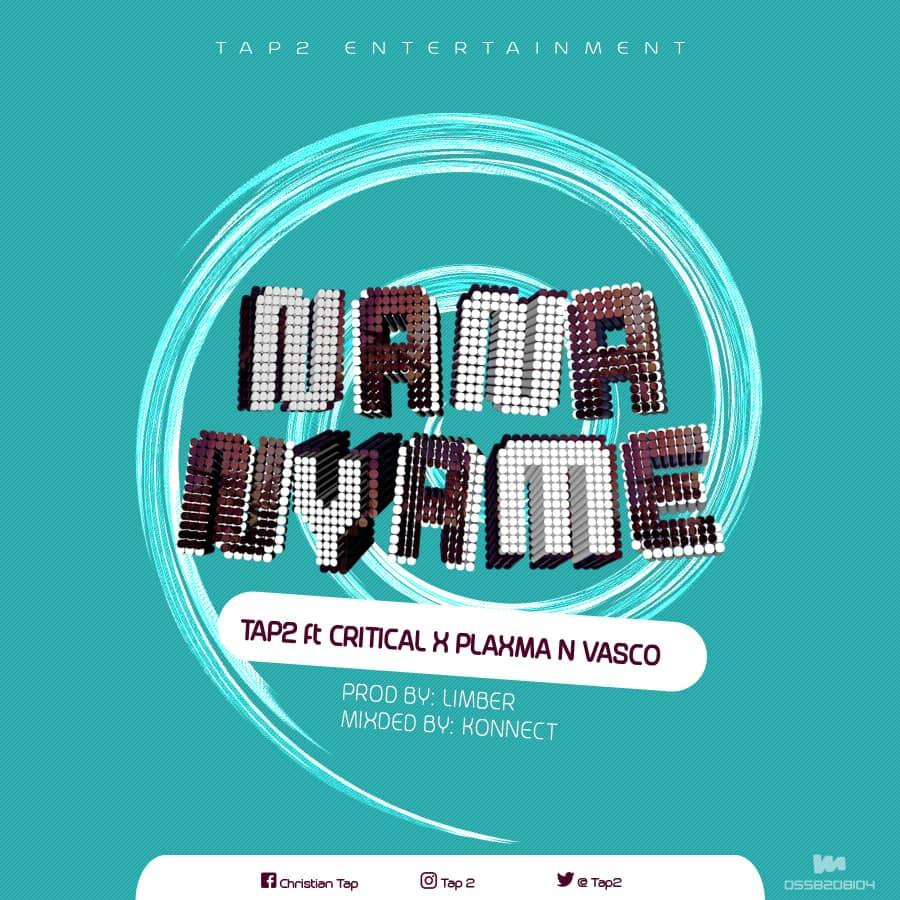 Tap 2 – Nana Nyame Ft. Plaxma x Vasco
