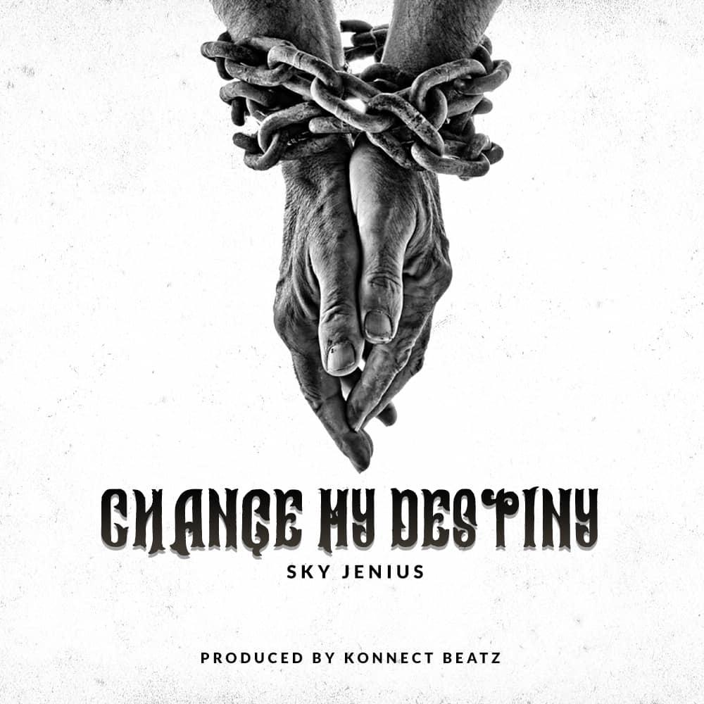 Sky Genius – Change My Destiny(Prod by KonnectBeatz)