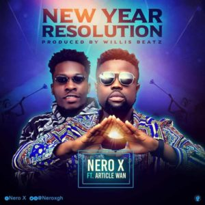 Nero X – New Year Resolution ft. Article Wan (Prod. by WillisBeatz)