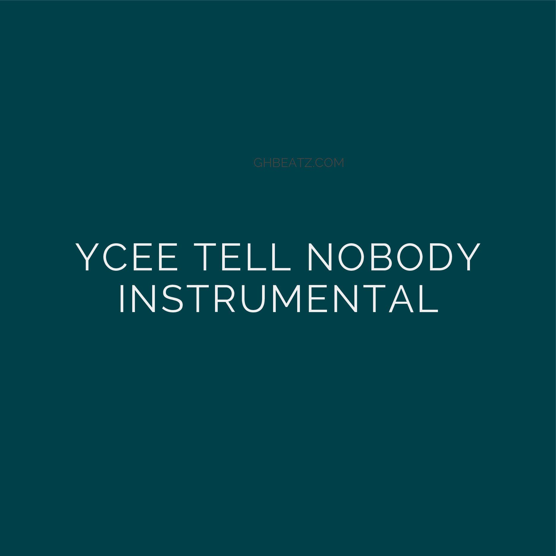 Photo of Ycee – Tell Nobody Instrumental